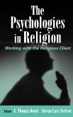 The Psychologies in Religion: Working with the Religious Client