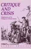 Critique and Crisis: Enlightenment and the Pathogenesis of Modern Society