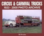 Circus & Carnival Trucks: 1923-2000 Photo Archive