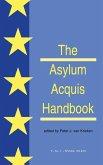 The Asylum Acquis Handbook:The Foundation for a Common European Asylum Policy