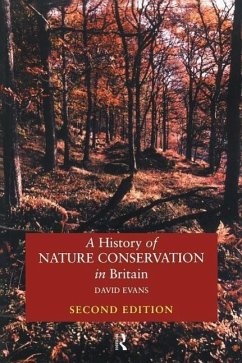 A History of Nature Conservation in Britain - Evans, David
