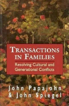 Transactions in Families: Resolving Cultural and Generational Conflicts - Papajohn, John; Seagle, John P.