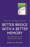 Better Bridge with a Better Memory: How Mnemonics Will Improve Your Game