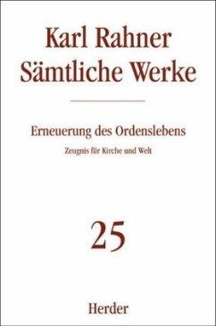 Sämtliche Werke 25. Erneuerung des Ordenslebens - Rahner, Karl;Rahner, Karl