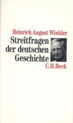 Streitfragen der deutschen Geschichte - Winkler, Heinrich August