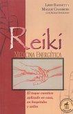 Reiki Medicina Energetica: El Toque Curativo Aplicado En Casa, En Hospitales y Asilos