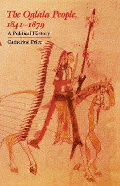 The Oglala People, 1841-1879 - Price, Catherine