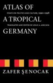 Atlas of a Tropical Germany: Essays on Politics and Culture, 1990-1998