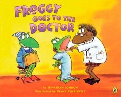 Froggy Goes to the Doctor - London, Jonathan; Remkiewicz, Frank