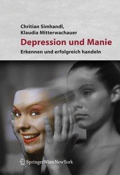 Depression und Manie - Simhandl, Christian;Mitterwachauer, Klaudia