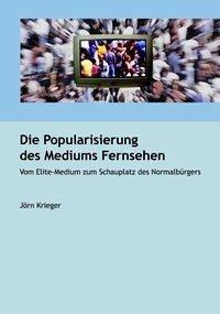 Die Popularisierung des Mediums Fernsehen