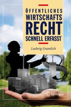 Öffentliches Wirtschaftsrecht - schnell erfasst - Gramlich, Ludwig