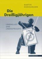 Die Dreißigjährigen - Doehlemann, Martin