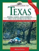 Camper's Guide to Texas Parks, Lakes, and Forests: Where to Go and How to Get There