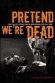 Pretend We're Dead: Capitalist Monsters in American Pop Culture