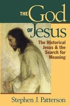 God of Jesus: The Historical Jesus and the Search for Meaning - Patterson, Stephen J.