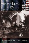 Miami Beach in 1920: The Making of a Winter Resort