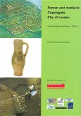 Roman and Medieval Cripplegate, City of London: Archaeological Excavations 1992-8.