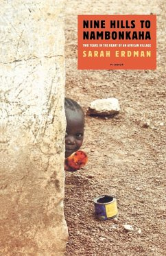 Nine Hills to Nambonkaha: Two Years in the Heart of an African Village - Erdman, Sarah
