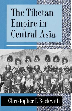 The Tibetan Empire in Central Asia - Beckwith, Christopher I.