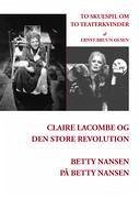 Claire Lacombe og den store revolution og Betty Nansen på Betty Nansen