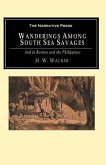 Wanderings Among South Sea Savages: And in Borneo and the Philippines