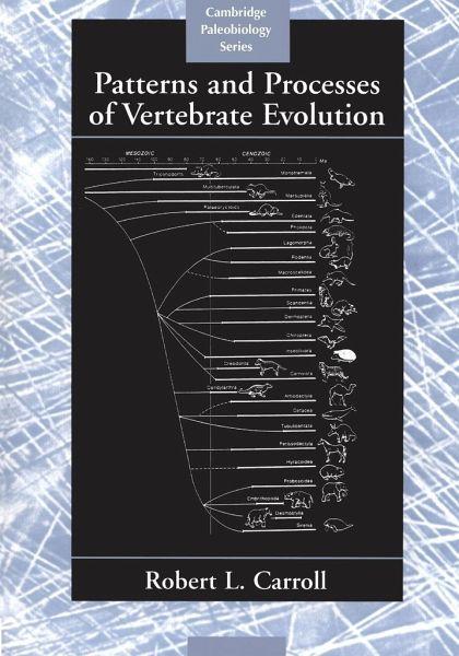 Patterns and Processes of Vertebrate Evolution - Carroll, Robert Lynn