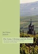 Der Geist, Christus und die Kirche - Jackisch, Jan Günter