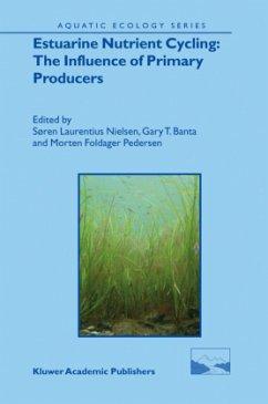 Estuarine Nutrient Cycling: The Influence of Primary Producers - Nielsen, Søren Laurentius / Banta, Gary T. / Pedersen, Morten Foldager (eds.)