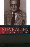 But Seriously: Steve Allen Speaks His Mi - Allen, Steve