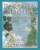 Earthly Bodies & Heavenly Hair