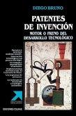 Patentes De Invencion: Motor O Freno Del Desarrollo Tecnologico
