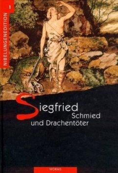 Nibelungenedition 1. Siegfried - Schmied und Dr...