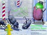 Tumblebugs and Hairy Bears