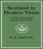 Scotland in Modern Times: An Outline of Economic and Social Development Since the Union of 1707