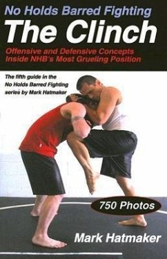No Holds Barred Fighting: The Clinch: Offensive...