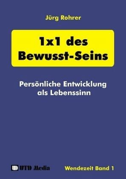1 x 1 des Bewusst-Seins - Rohrer, Jürg
