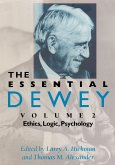 The Essential Dewey, Volume 2: Ethics, Logic, Psychology