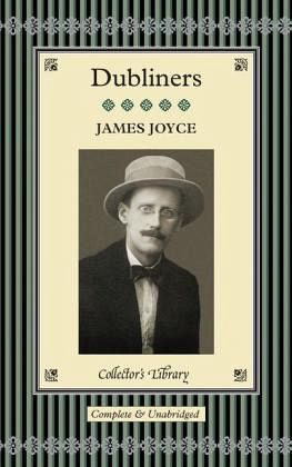 an introduction of james joyces dubliners Introduction & biography  james joyce's dubliners, portrait of the artist as a young man and ulysses, virginia woolf's novels, wh auden's poetry, and much more.