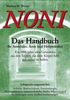 Noni. Das Handbuch für Anwender, Ärzte und Heil...