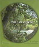 The San Marcos: A River's Story