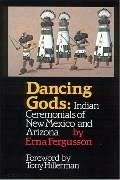 Dancing Gods: Indian Ceremonials of New Mexico and Arizona - Fergusson, Erna