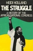 The Struggle, a History of the African National Congress