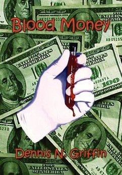 Blood Money - Griffin, Dennis N.