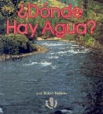 Donde Hay Agua? = Where Is Water?