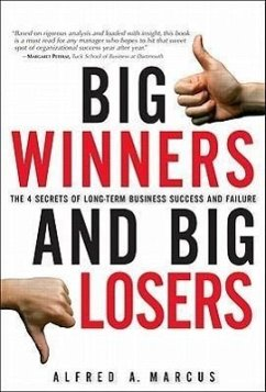 Big Winners and Big Losers: The 4 Secrets of Long-Term Business Success and Failure - Marcus, Alfred A.