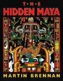 The Hidden Maya: A New Understanding of Maya Glyphs
