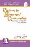 Violence in Homes and Communities: Prevention, Intervention, and Treatment