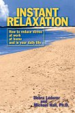 Instant Relaxation: How to Reduce Stress at Work, at Home