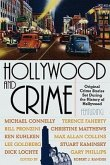 Hollywood and Crime: Original Crime Stories Set During the History of Hollywood